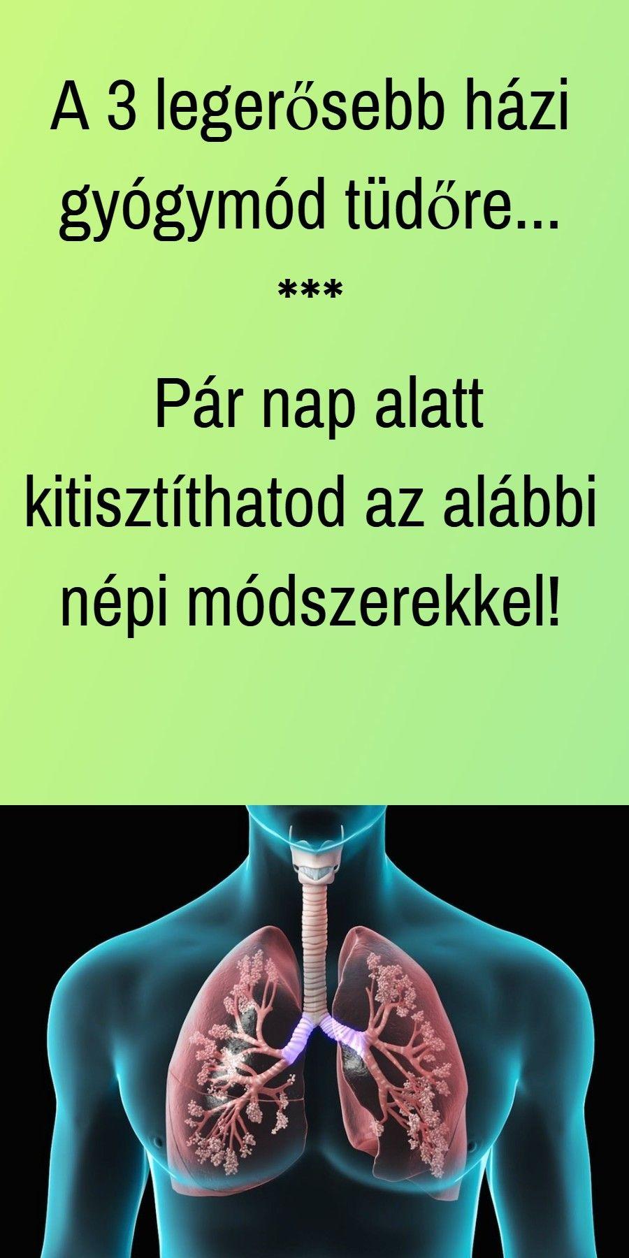 tüdő méregtelenítés 3 nap alatt)
