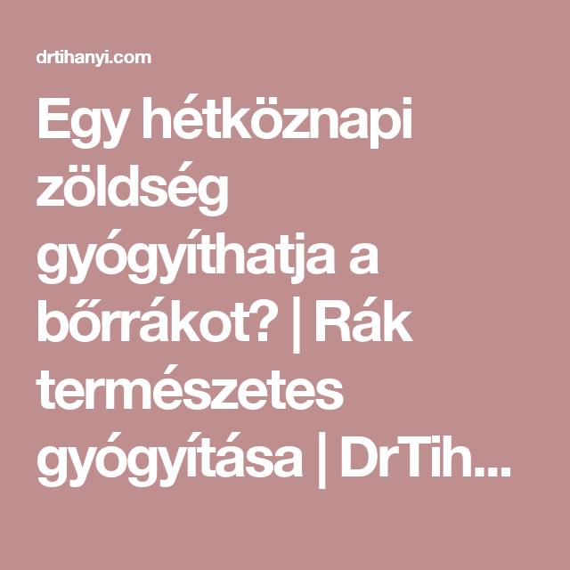 gyógyíthatja a bőrrákot)